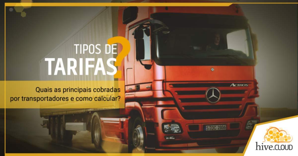 Quais as principais tarifas cobradas por transportadores e como calcular? | Hive.cloud