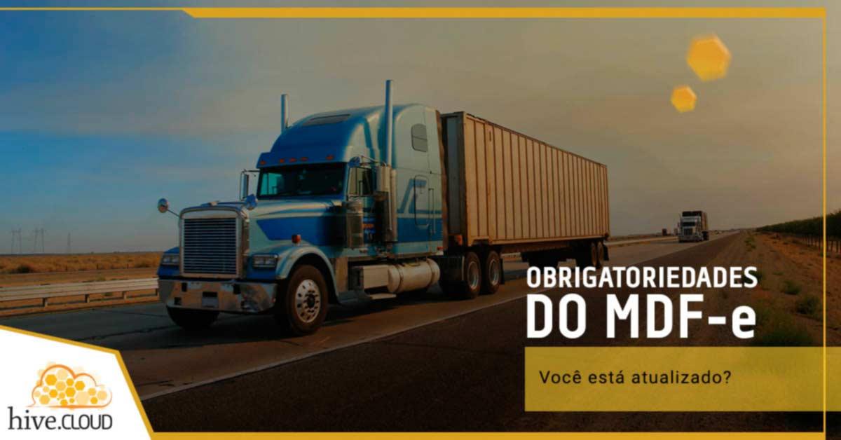 Você está atualizado com as obrigatoriedades do MDFe?