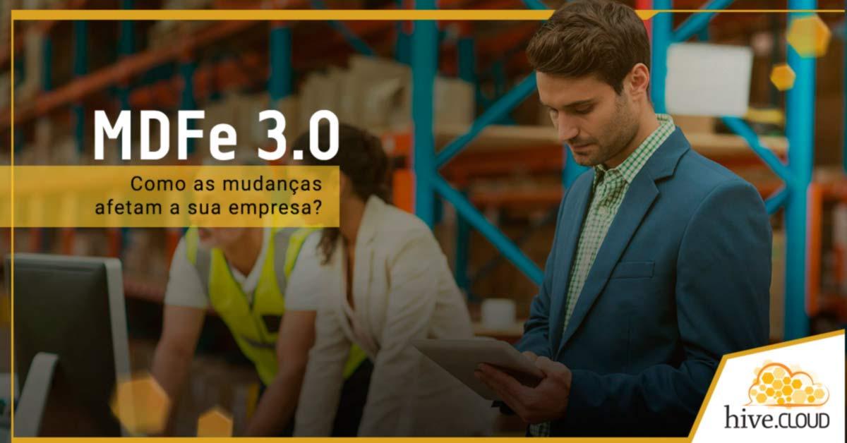 MDFe 3.0: Como as mudanças afetam a sua empresa? | Hive.cloud
