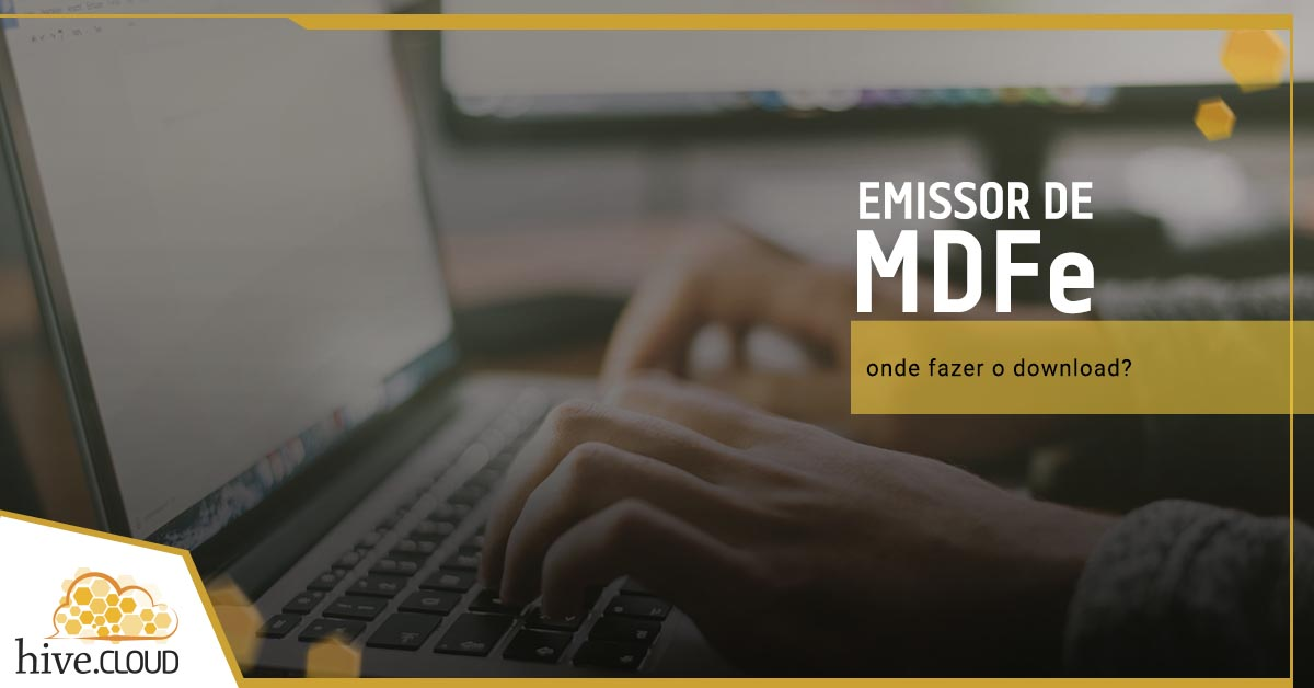 Emissor do MDFe: Onde fazer o download? | Hive.cloud