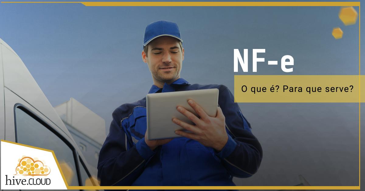 Para que serve a NF-e? | Hive.cloud