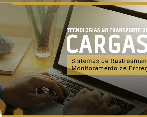 Tecnologias no Transporte de Cargas: Sistemas de rastreamento e monitoramento de entregas
