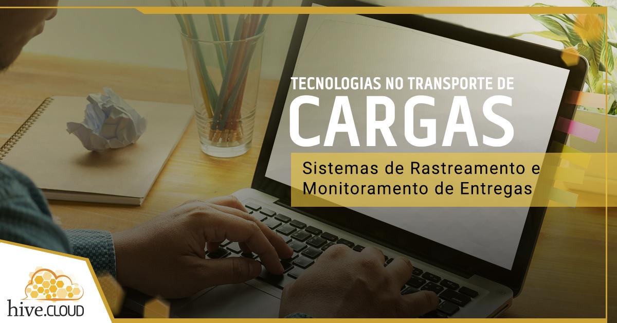 5ce4f80111 Tecnologias no Transporte de Cargas  Sistemas de rastreamento e  monitoramento de entregas - hivecloud - Softwares para Gestão de  Transportadoras e Operações ...